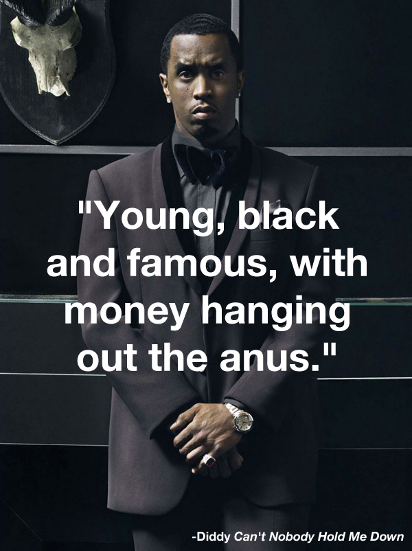 Diddy - Money hanging out from where others only have hemorrhoids